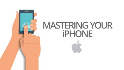 Essential Online Course - Mastering Your iPhone
