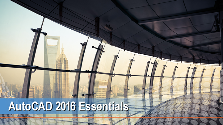 AutoCAD 2016 Essentials: Learn the Essentials